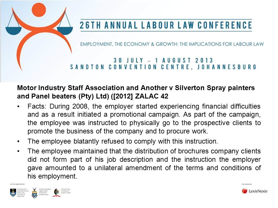 Motor Industry Staff Association and Another v Silverton Spray painters and Panel beaters (Pty) Ltd) ([2012] ZALAC 42 Facts: During 2008, the employer