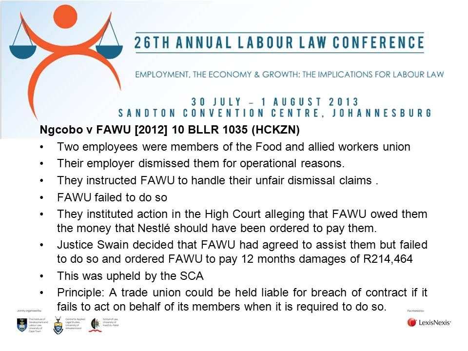 Ngcobo v FAWU [2012] 10 BLLR 1035 (HCKZN) Two employees were members of the Food and allied workers union Their employer dismissed them for operationa