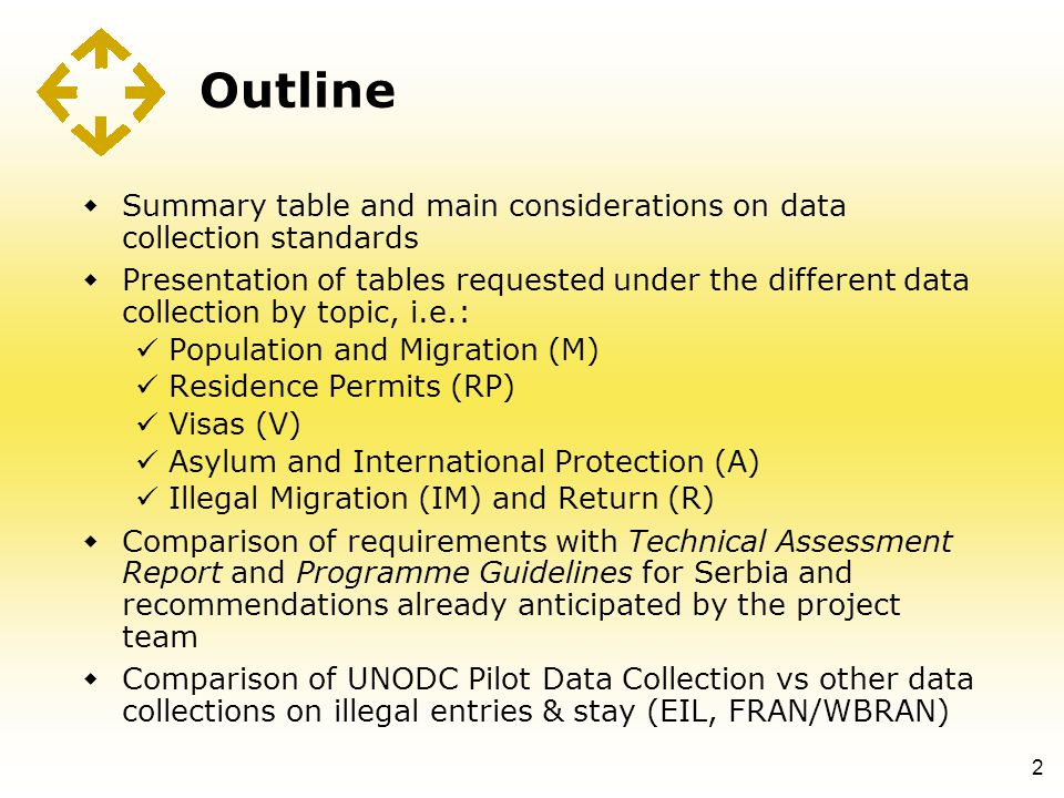 Outline  Summary table and main considerations on data collection standards  Presentation of tables requested under the different data collection by