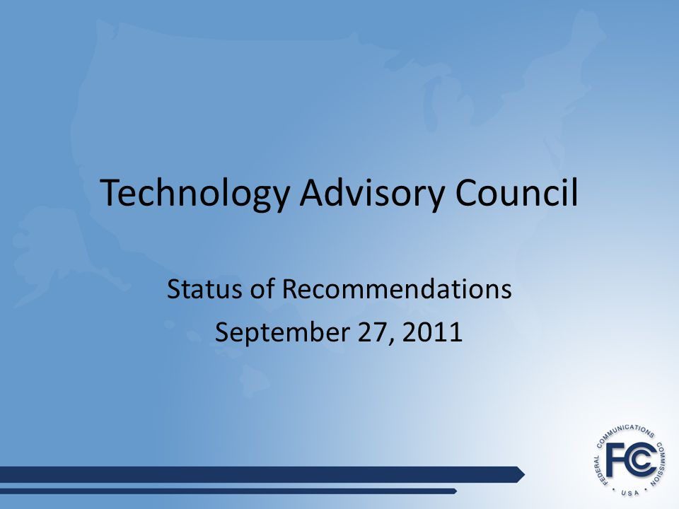 Technology Advisory Council Status of Recommendations September 27, 2011
