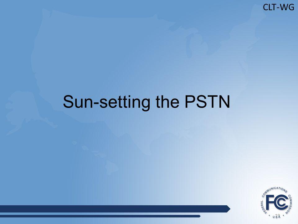 19 CLT-WG Sun-setting the PSTN