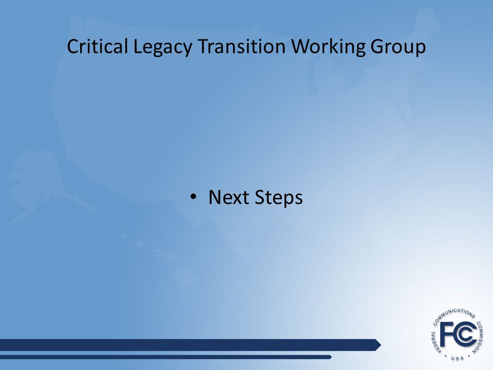 Critical Legacy Transition Working Group Next Steps