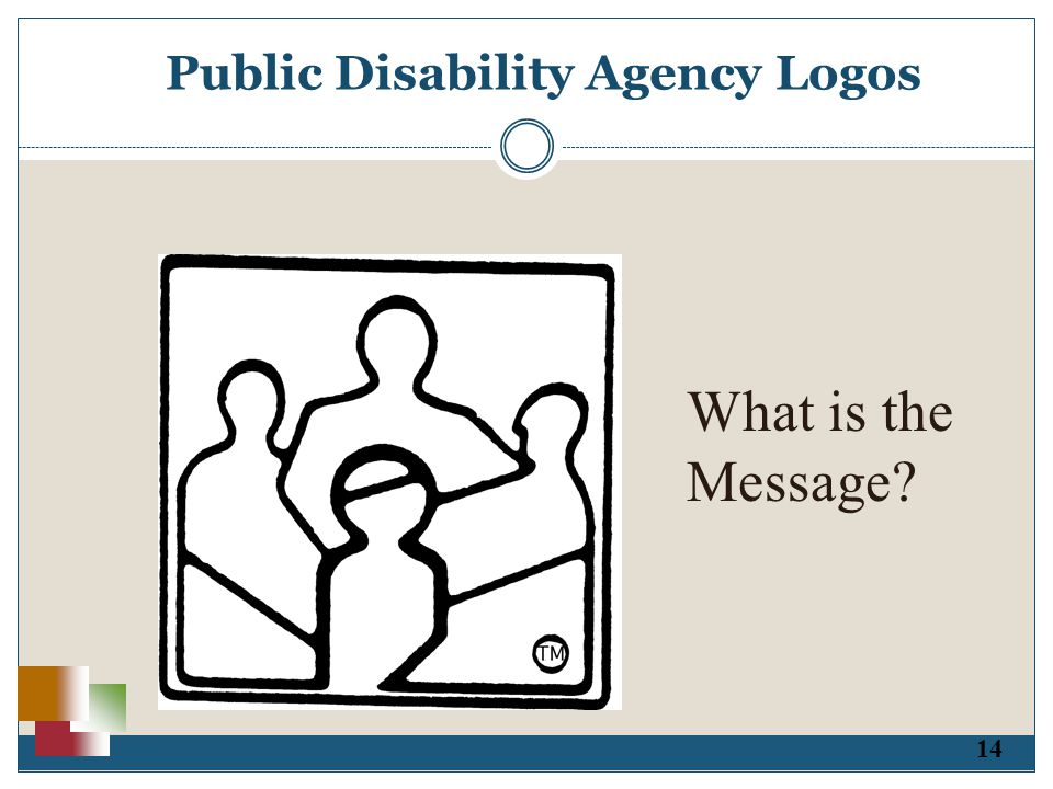 14 Public Disability Agency Logos What is the Message?