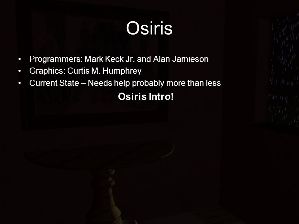 Osiris Programmers: Mark Keck Jr. and Alan Jamieson Graphics: Curtis M.