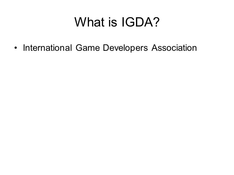 What is IGDA? International Game Developers Association