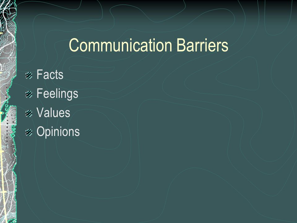Communication Barriers Facts Feelings Values Opinions