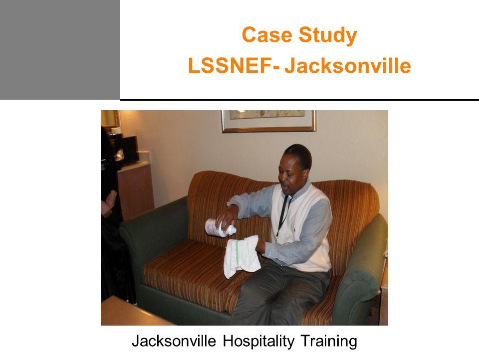 Case Study LSSNEF- Jacksonville Jacksonville Hospitality Training