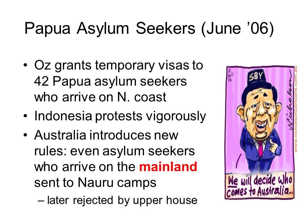 Papua Asylum Seekers (June '06) Oz grants temporary visas to 42 Papua asylum seekers who arrive on N.