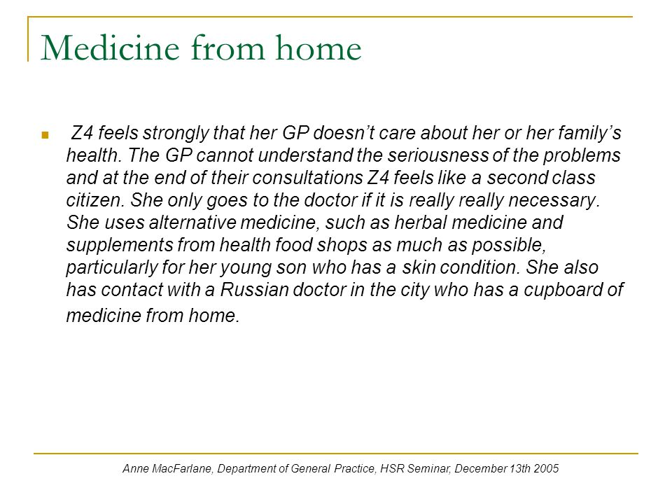 Medicine from home Z4 feels strongly that her GP doesn't care about her or her family's health.