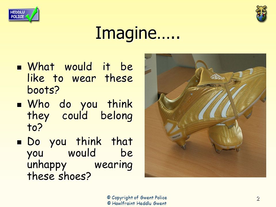 2 Imagine….. What would it be like to wear these boots.