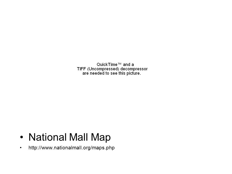National Mall Map http://www.nationalmall.org/maps.php