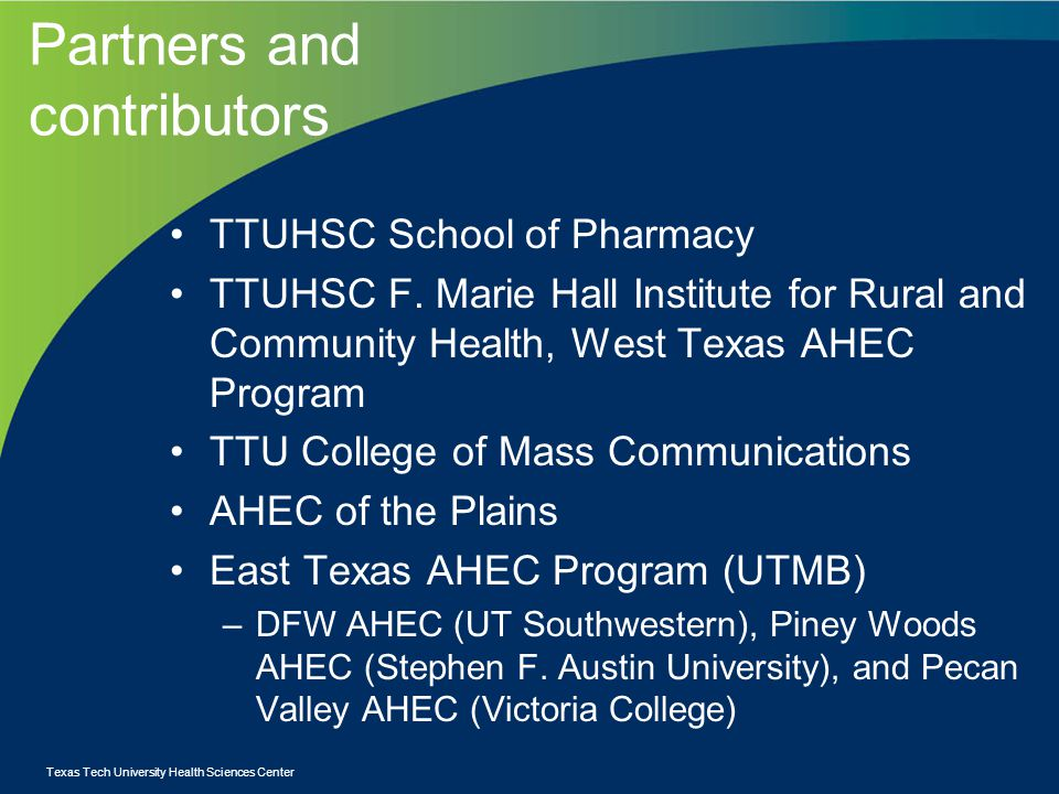 Partners and contributors TTUHSC School of Pharmacy TTUHSC F.