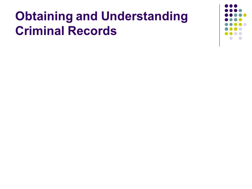 Obtaining and Understanding Criminal Records