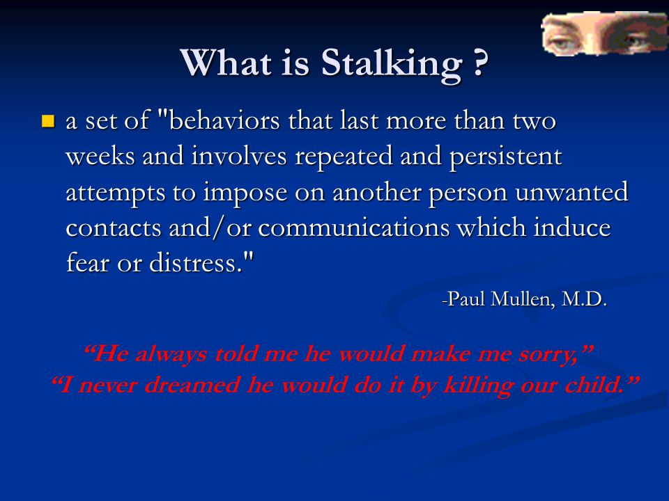What is Stalking .