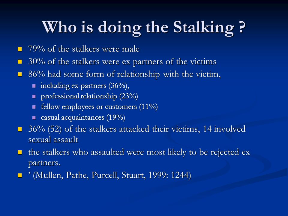 Who is doing the Stalking .