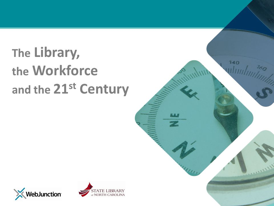The Library, the Workforce and the 21 st Century