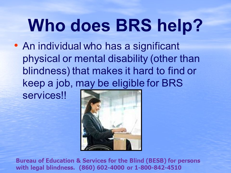 Who does BRS help.