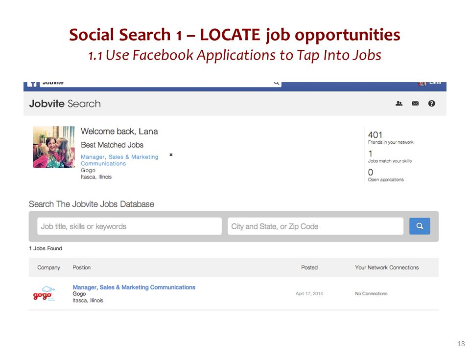 Social Search 1 – LOCATE job opportunities 1.1 Use Facebook Applications to Tap Into Jobs 18