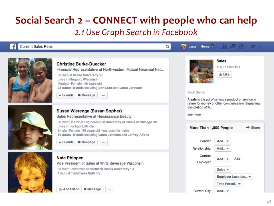 Social Search 2 – CONNECT with people who can help 2.1 Use Graph Search in Facebook 24