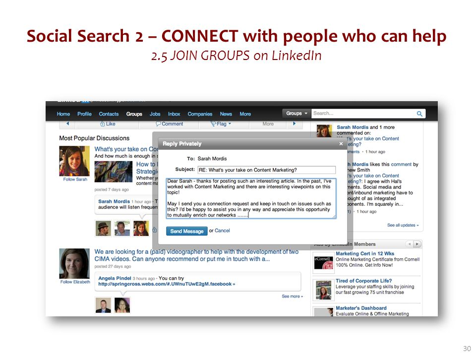 Social Search 2 – CONNECT with people who can help 2.5 JOIN GROUPS on LinkedIn 30
