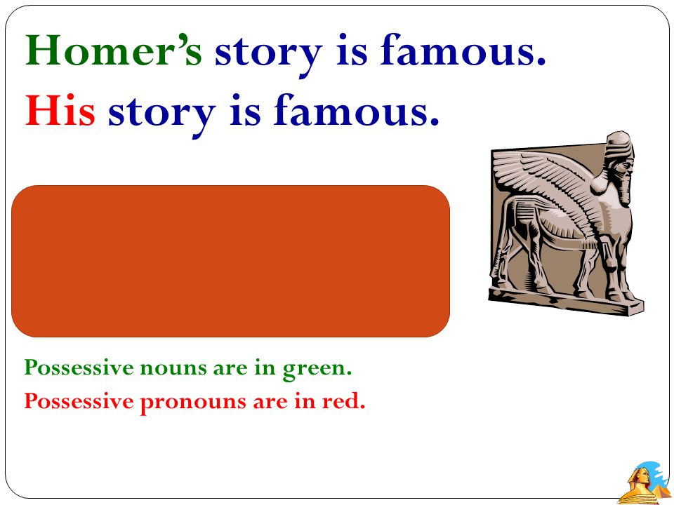 Possessive Pronouns A possessive pronoun is a pronoun that shows who or what has something. A possessive pronoun may take the place of a possessive no