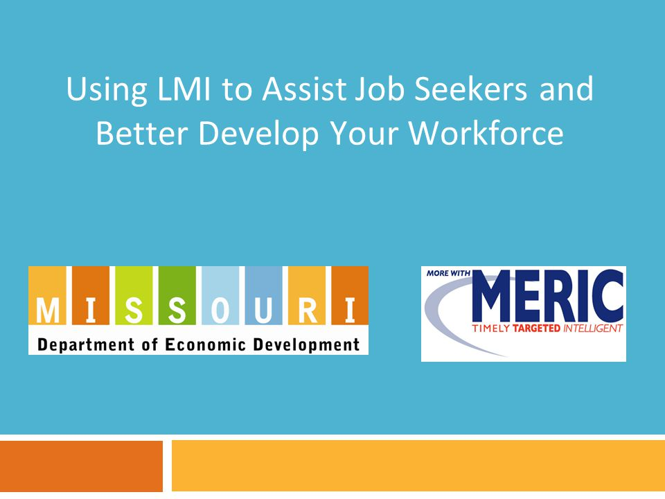 Using LMI to Assist Job Seekers and Better Develop Your Workforce