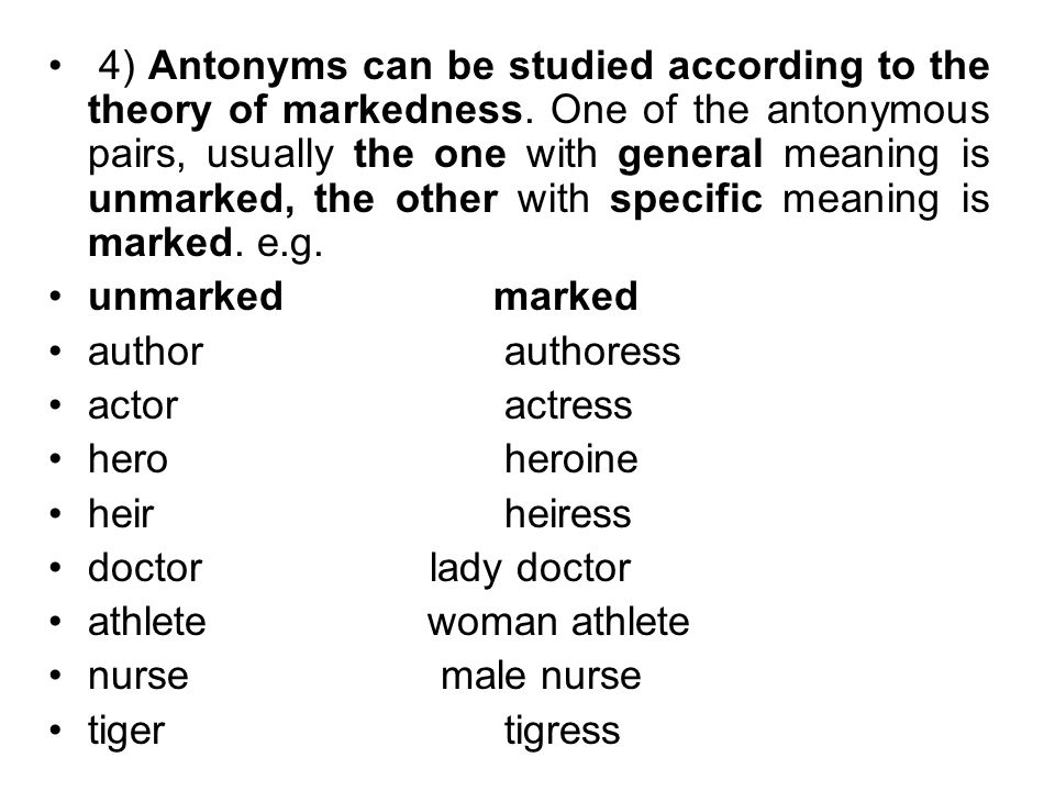 Further, the same word in the same combination may have different antonyms, that is to say, antonyms can be studied with reference to a context.