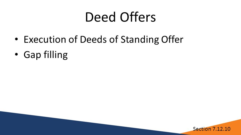 Deed Offers Execution of Deeds of Standing Offer Gap filling Section 7.12.10