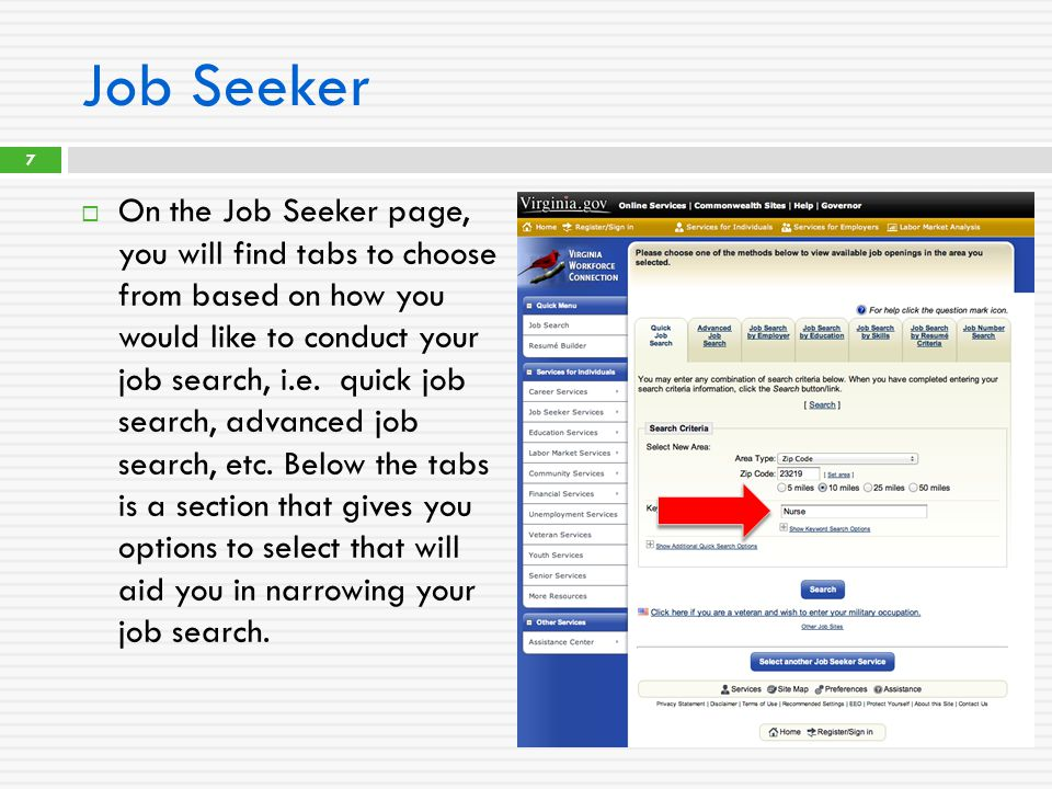 Job Seeker  On the Job Seeker page, you will find tabs to choose from based on how you would like to conduct your job search, i.e.