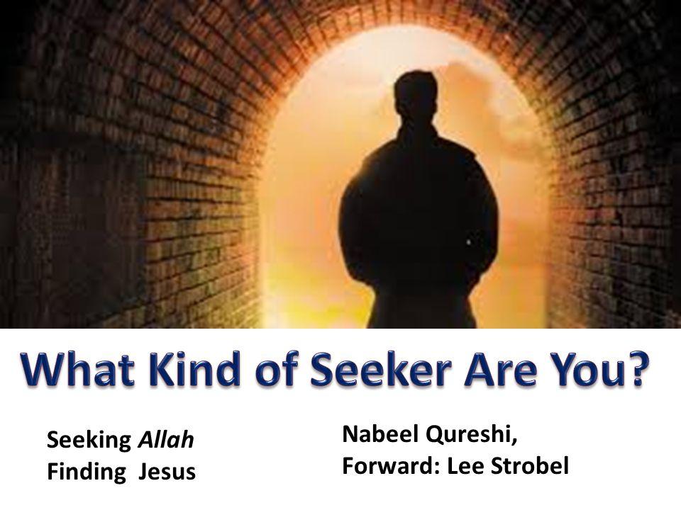 Seeking Allah Finding Jesus Nabeel Qureshi, Forward: Lee Strobel
