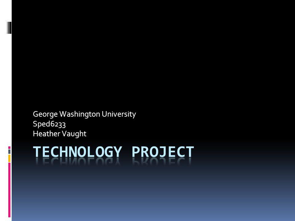 George Washington University Sped6233 Heather Vaught