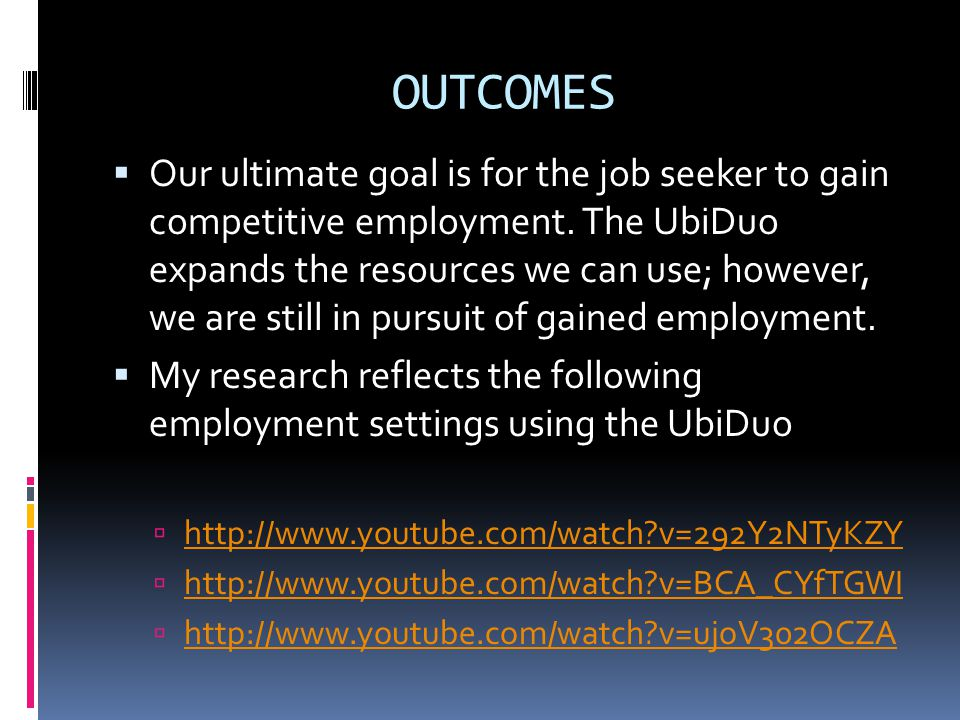 OUTCOMES  Our ultimate goal is for the job seeker to gain competitive employment.