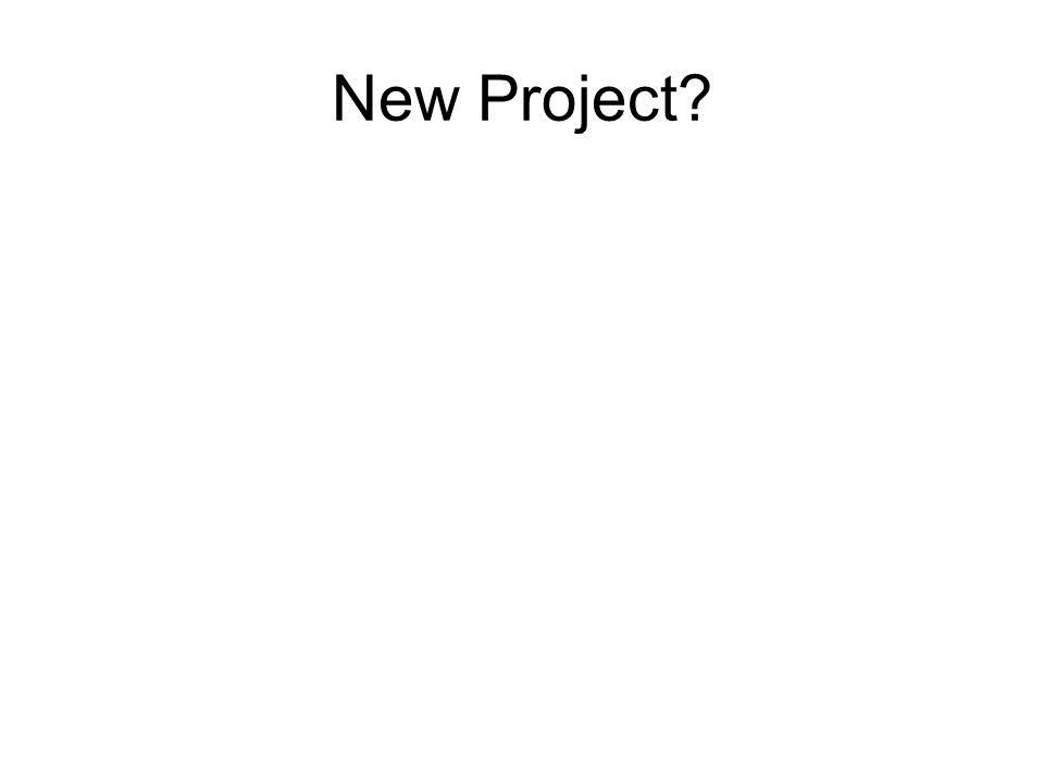 New Project?
