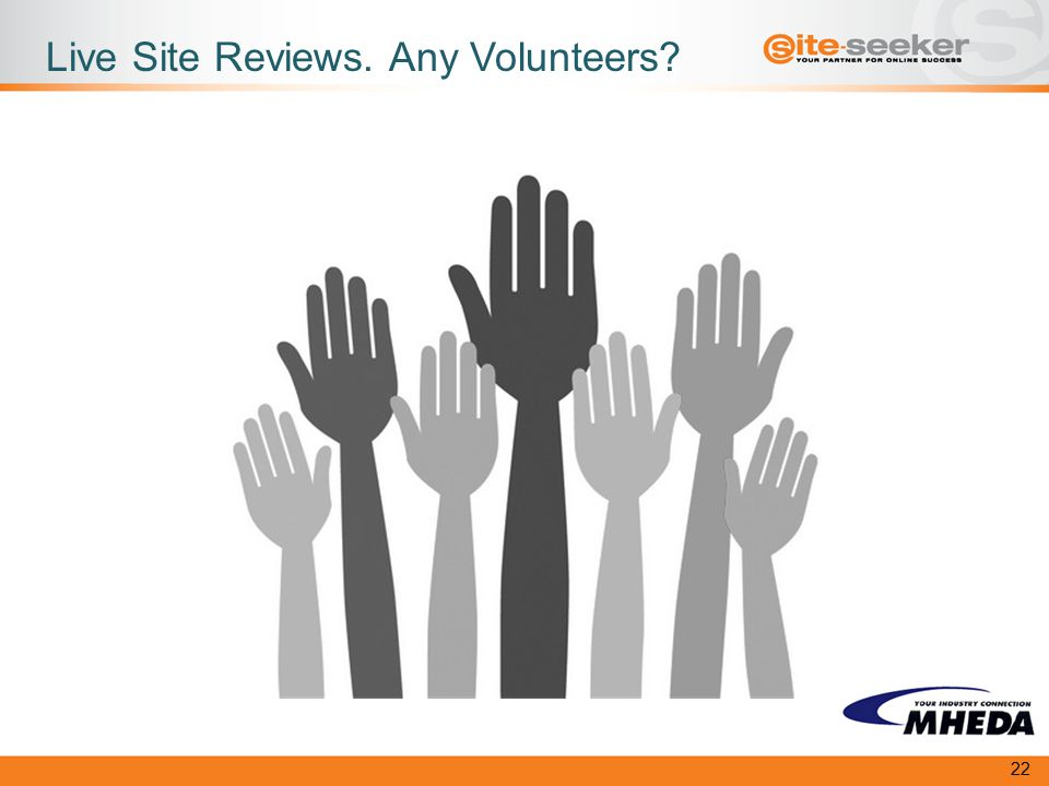 Live Site Reviews. Any Volunteers 22
