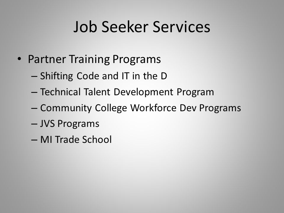 Job Seeker Services Partner Training Programs – Shifting Code and IT in the D – Technical Talent Development Program – Community College Workforce Dev
