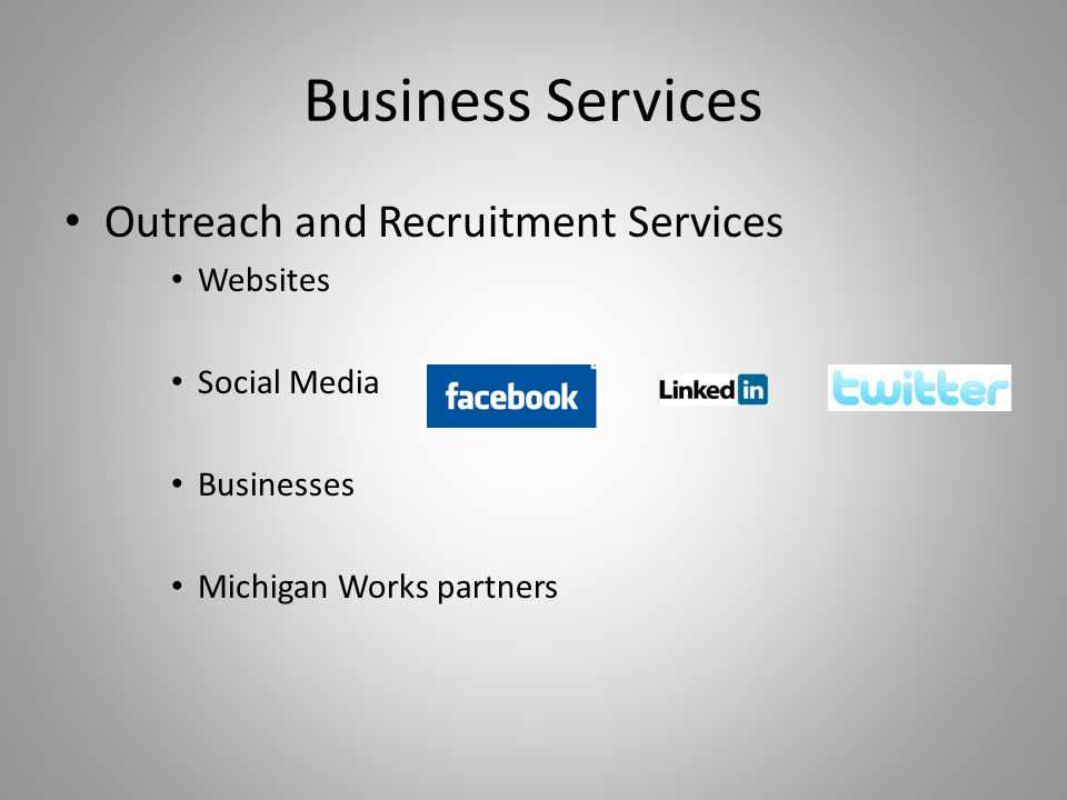 Business Services Outreach and Recruitment Services Websites Social Media Businesses Michigan Works partners