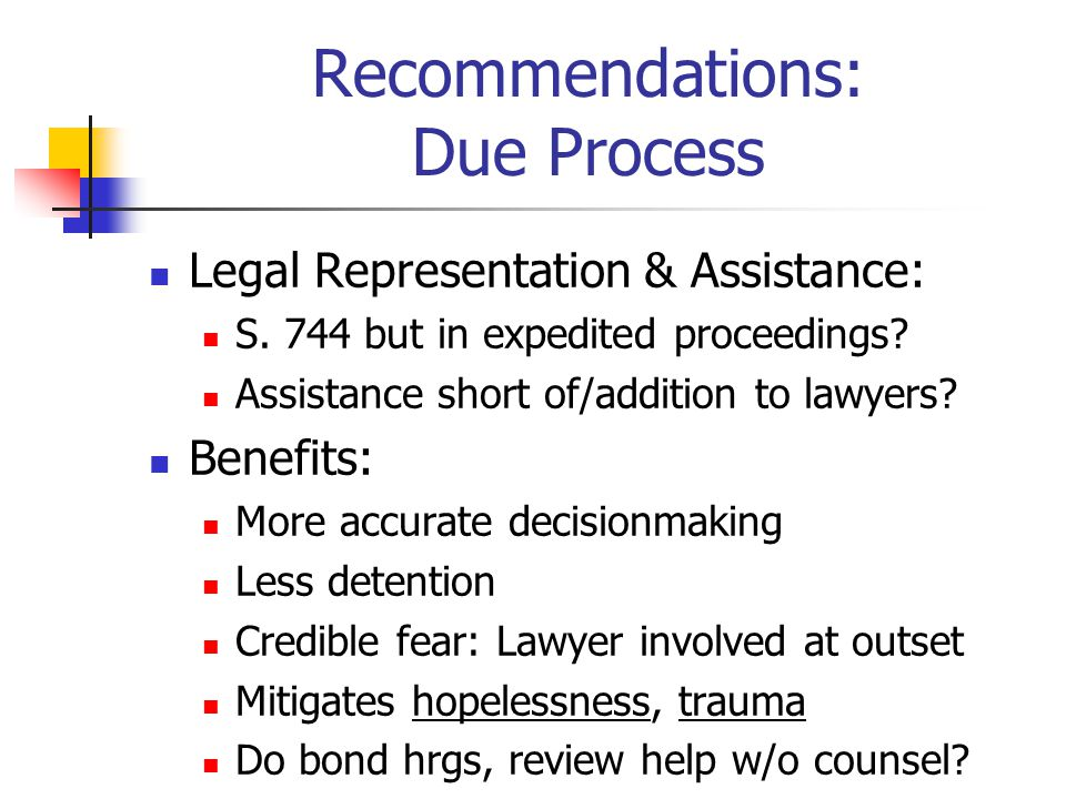 Recommendations: Due Process Legal Representation & Assistance: S.