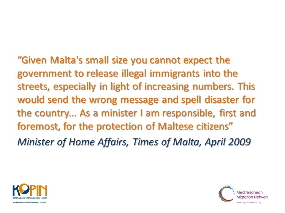 """""""Given Malta's small size you cannot expect the government to release illegal immigrants into the streets, especially in light of increasing numbers."""