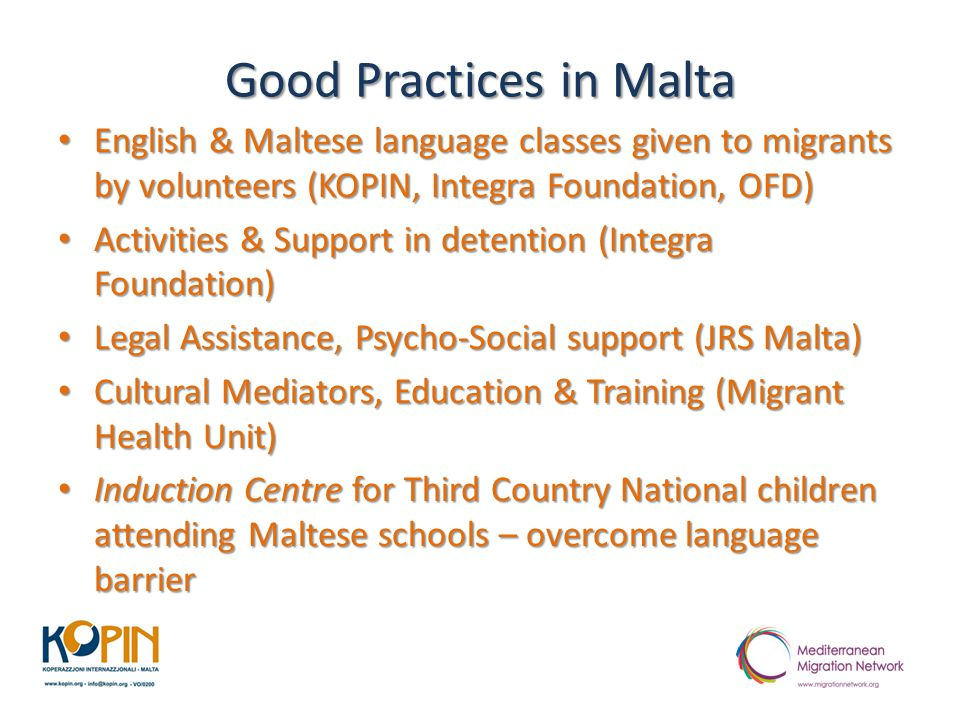 Good Practices in Malta English & Maltese language classes given to migrants by volunteers (KOPIN, Integra Foundation, OFD) English & Maltese language