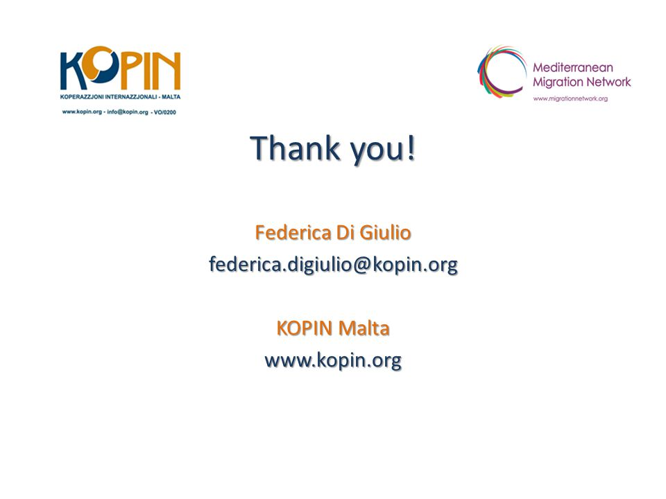 Thank you! Federica Di Giulio federica.digiulio@kopin.org KOPIN Malta www.kopin.org