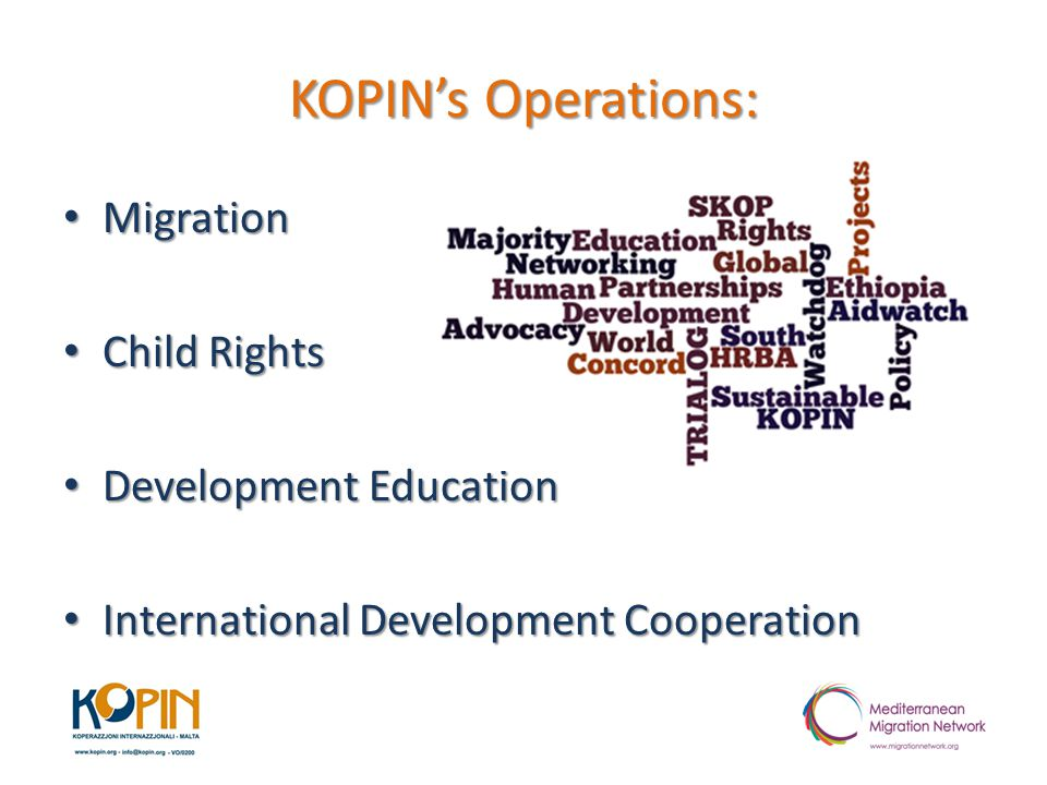 KOPIN's Operations: Migration Migration Child Rights Child Rights Development Education Development Education International Development Cooperation International Development Cooperation