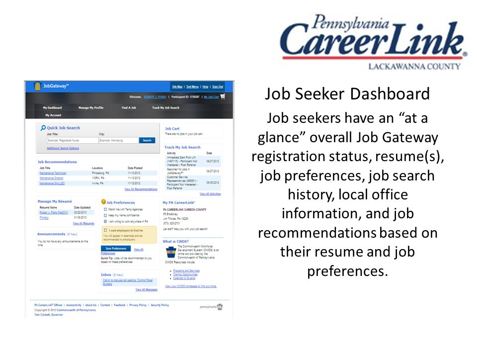 """Job Seeker Dashboard Job seekers have an """"at a glance"""" overall Job Gateway registration status, resume(s), job preferences, job search history, local"""