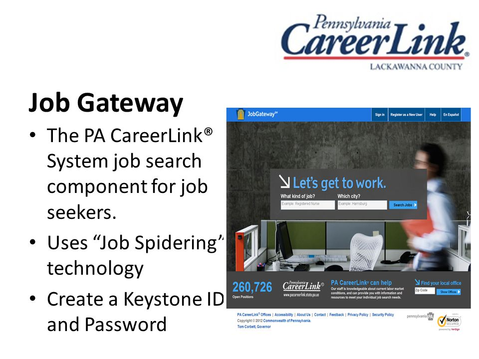 Job Gateway The PA CareerLink® System job search component for job seekers.