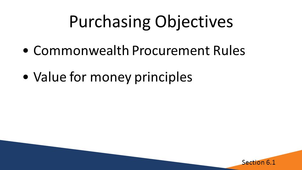 Purchasing Objectives Commonwealth Procurement Rules Value for money principles Section 6.1