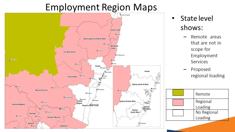 Remote Regional Loading No Regional Loading State level shows: – Remote areas that are not in scope for Employment Services – Proposed regional loading Employment Region Maps