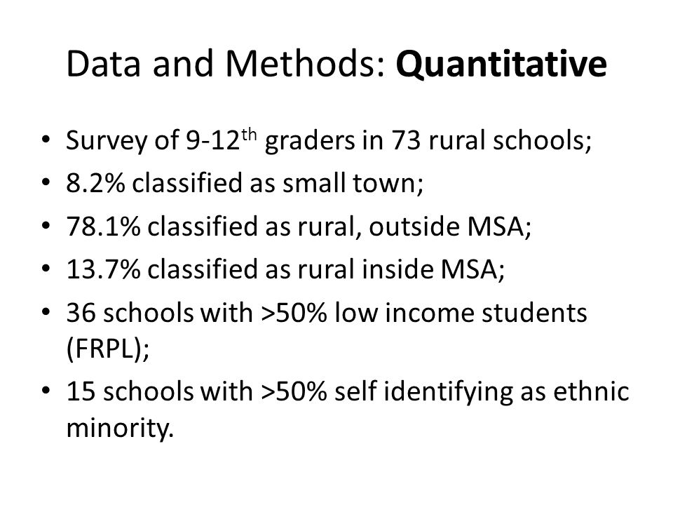 Data and Methods: Qualitative Focus groups in 12 school survey sites, chosen to achieve regional variation; In each site focus groups with High School Students, Educators and Community Leaders