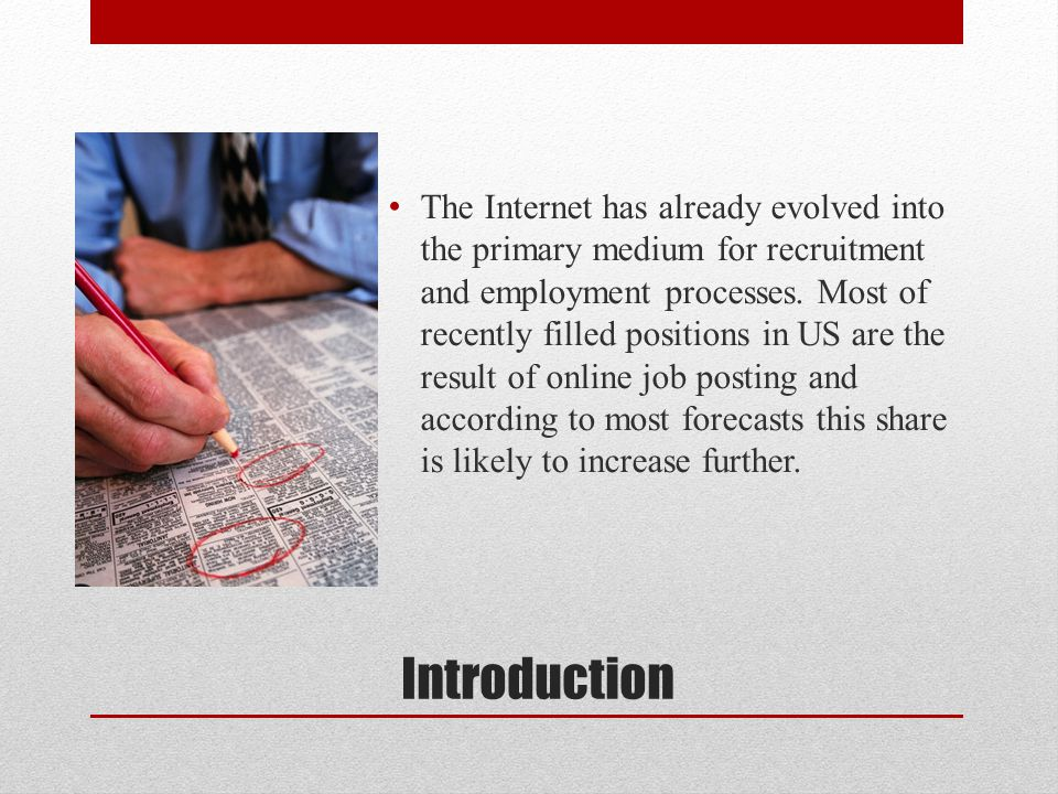 Introduction The Internet has already evolved into the primary medium for recruitment and employment processes.