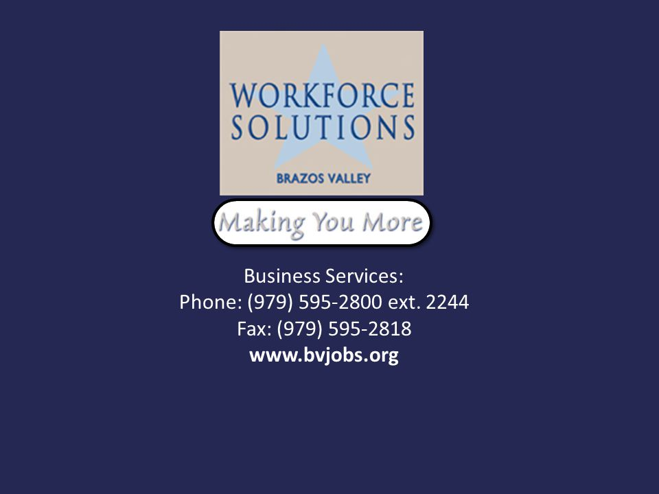 Business Services: Phone: (979) 595-2800 ext. 2244 Fax: (979) 595-2818 www.bvjobs.org