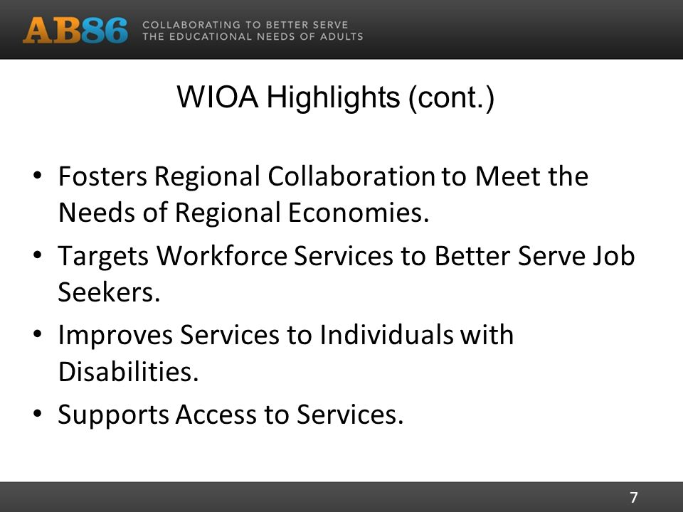 WIOA Highlights (cont.) Fosters Regional Collaboration to Meet the Needs of Regional Economies.