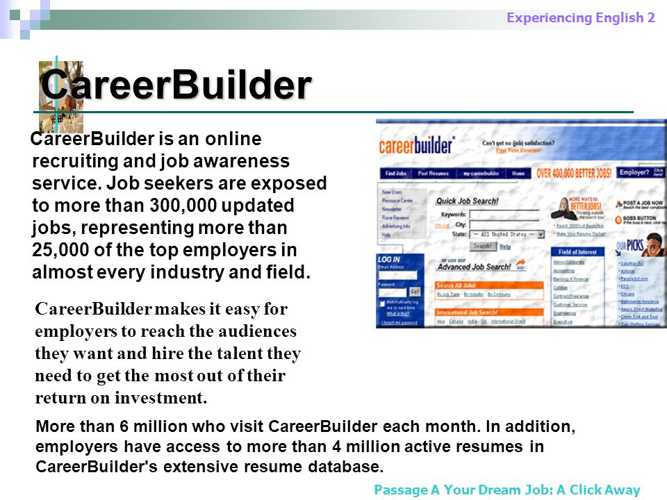 Experiencing English 2 CareerBuilder is an online recruiting and job awareness service.